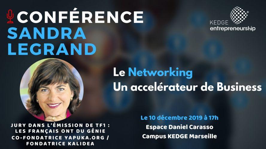 Networking : accélérateur de carrières et business - Sandra Legrand - KEDGE